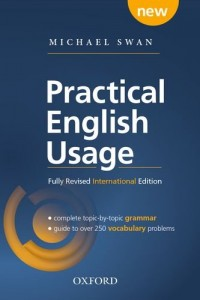 Practical English Usage: Michael Swan's Guide to Problems in English