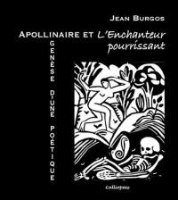 Apollinaire et L'enchanteur pourrissant : genèse d'une poétique