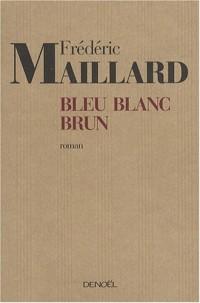 Bleu Blanc Brun