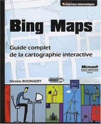 Bing Maps - Guide complet de la cartographie interactive