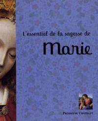 Essentiel de la sagesse de Marie