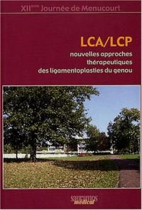 LCA/LCP : nouvelles approches thérapeutiques des ligamentoplasties du genou : XIIème Journée de Menucourt