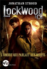 Lockwood & Co - tome 4: L'ombre qui parlait aux morts
