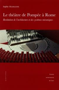 Le théâtre de Pompée à Rome : Restitution de l'architecture et des systèmes mécaniques (1DVD)