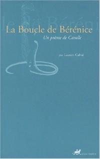 La Boucle de Bérénice : Un poème de Catulle (bilingue latin-français)