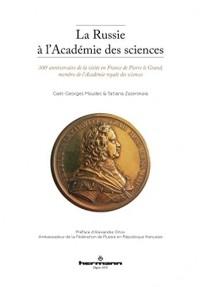 La Russie à l'Académie des sciences: 300e anniversaire de la visite en France de Pierre le Grand