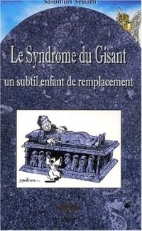 Le Syndrome du Gisant, un subtil enfant de remplacement