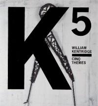WILLIAM KENTRIDGE. Cinq thèmes. Accompagné d'un DVD créé par l'artiste (atelier, films...)