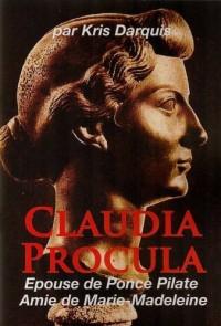 Claudia Procula, Epouse de Ponce Pilate, Amie de Marie Madeleine
