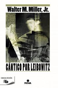 Cantico por Leibowitz/ A Canticle for Leibowitz