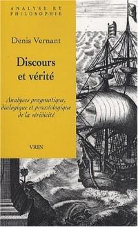 Discours et vérité : Analyses pragmatique, dialogique et praxéologique de la véridicité