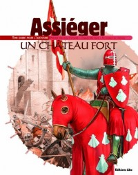 Assiéger un château fort : Ton guide pour l'aventure - Dès 8 ans
