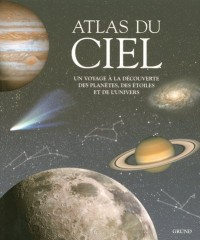 Atlas du ciel : Un voyage à la découverte des planètes et de l'univers