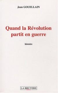 Quand la Révolution partit en guerre
