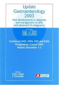 Update Gastroenterology 2003: New Developments in Diagnosis and Management of Early and Advanced GI Malignancy