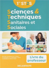 Sciences et techniques sanitaires et sociales 1ere ST2S : Livre du professeur