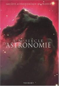 Un siècle d'astronomie
