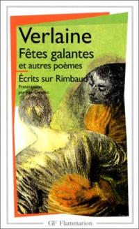 Fêtes galantes et Autres poèmes - Ecrits sur Rimbaud