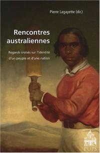 Rencontres australiennes : Regards croisés sur l'identité d'un peuple et d'une nation