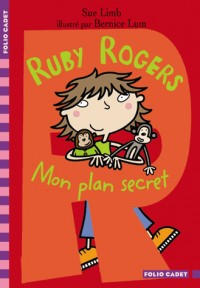 Ruby Rogers : Mon plan secret