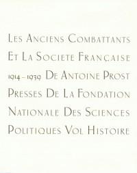 Les anciens combattants et la société française, 1914-1939, tome 1