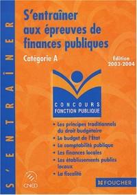 S'entraîner aux épreuves de finances publiques : Catégorie A