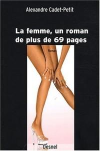 La femme, un roman de plus de 69 pages
