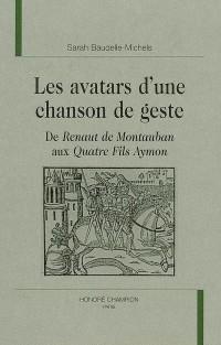 Les avatars d'une chanson de geste : De Renaut de Montauban aux Quatre fils Aymon
