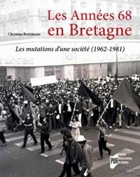 Les Années 68 en Bretagne: Les mutations d'une société (1962-1981)