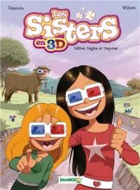 Les sisters en 3D : Délires, dégâts et disputes