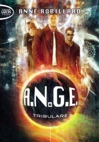 A.N.G.E., Tome 6 : Tribulare
