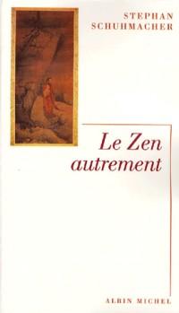 Le zen autrement