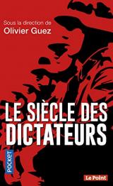 Le Siècle des dictateurs [Poche]