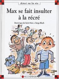 Max se fait insulter