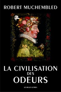 La civilisation des odeurs (16-18 siècles)