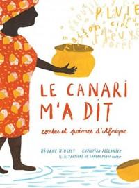 Le canari m'a dit : Contes et poèmes d'Afrique