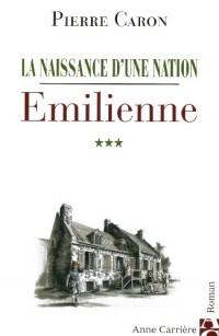 La naissance d'une nation, Tome 3 : Emilienne