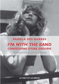 I'M With the Band - Confessions d'une Groupie