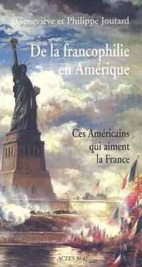 De la francophilie en Amérique : Ces Américains qui aiment la France