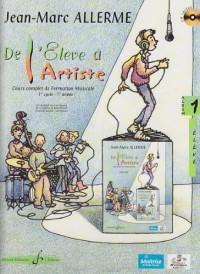 De l'élève à l'artiste - Volume 1, livre de l'élève