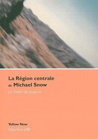 Région centrale de Michael Snow