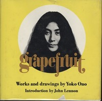 Grapefruit; a Book of Instructions. Introd. by John Lennon