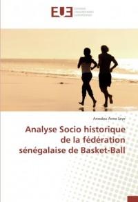 Analyse Socio historique de la fédération sénégalaise de Basket-Ball