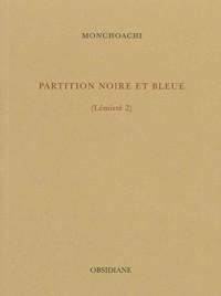 Partition noire et bleue : (Lémistè 2)