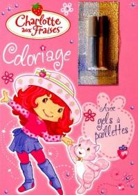 Charlotte aux Fraises : Coloriage avec gels à paillettes