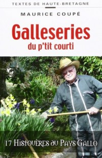 Galleseries du p'tit courti - 17 histouères du pays gallo