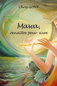 Mawa, Renaitre pour Vivre