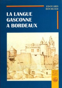 Langue Gasconne a Bordeaux (la)