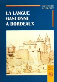 La Langue Gasconne à Bordeaux