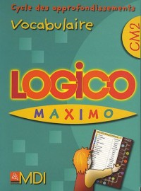 Logico Maximo Vocabulaire CM2